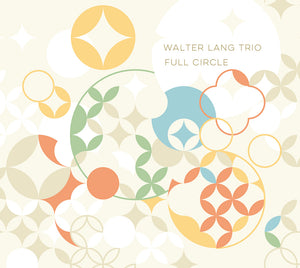 FULL CIRCLE - WALTER LANG TRIO
