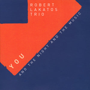 YOU AND THE NIGHT AND THE MUSIC (LP) - ROBERT LAKATOS TRIO