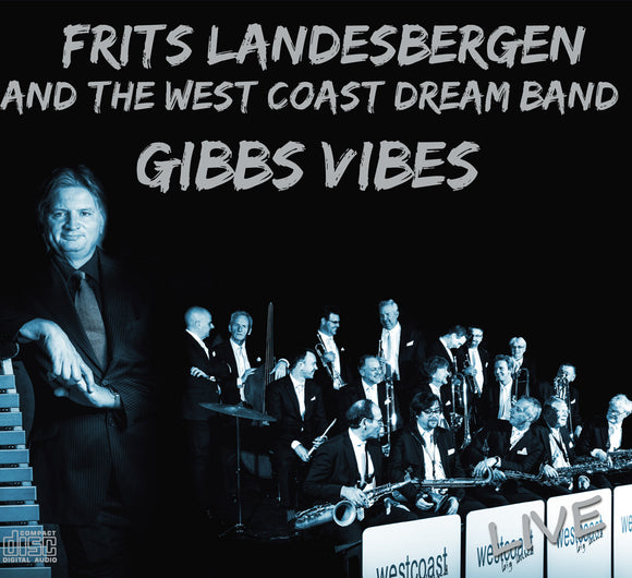 GIBBS VIBES - FRITS LANDESBERGEN AND THE WEST COAST DREAM BAND