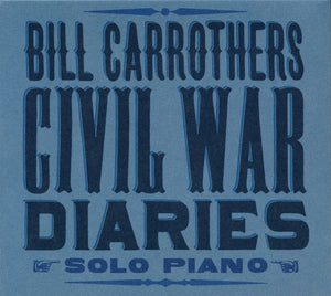 CIVIL WAR DIARIES - BILL CARROTHERS