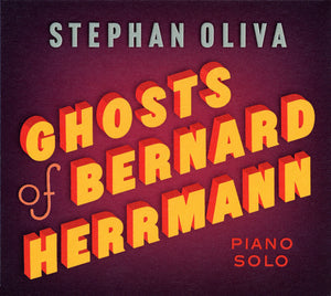 GHOSTS OF BERNARD HERRMANN - STEPHAN OLIVA