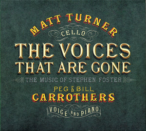 THE VOICES THAT ARE GONE - MATT TURNER, PEG & BILL CARROTHERS