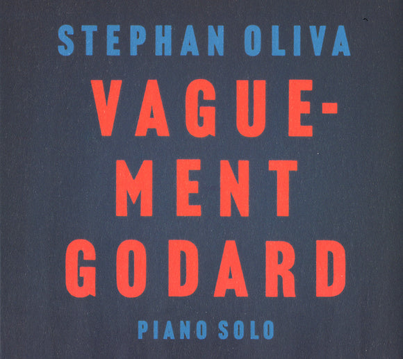 VAGUEMENT GODARD - STEPHAN OLIVA