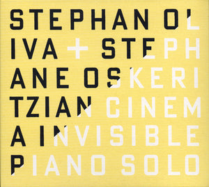 CINEMA INVISIBLE - STEPHAN OLIVA + STEPHANE OSKERITZIAN
