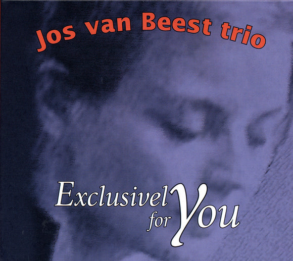EXCLUSIVELY FOR YOU - JOS VAN BEEST TRIO