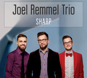 SHARP - JOEL REMMEL TRIO