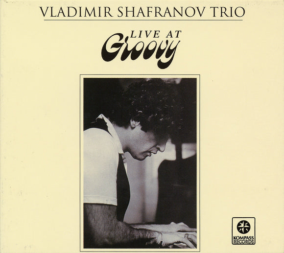 LIVE AT GROOVY - VLADIMIR SHAFRANOV TRIO