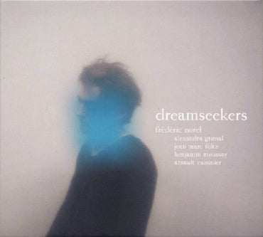 DREAMSEEKERS - FREDERIC NOREL