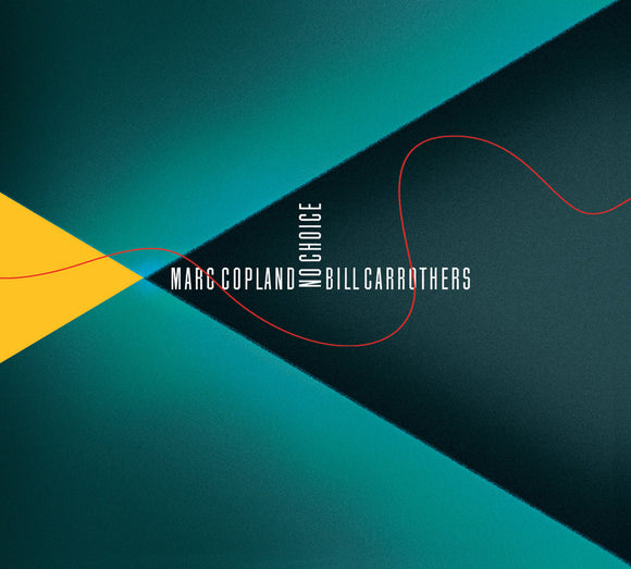 NO CHOICE - BILL CARROTHERS,  MARC COPLAND