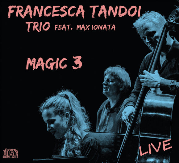 MAGIC 3 - FRANCESCA TANDOI TRIO feat. MAX IONATA
