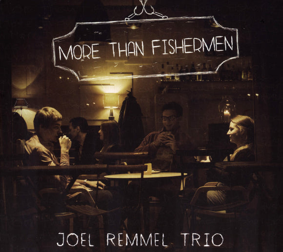 MORE THAN FISHERMEN - JOEL REMMEL TRIO