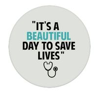 It's A Beautiful Day To Save Lives Stethoscope Popsocket