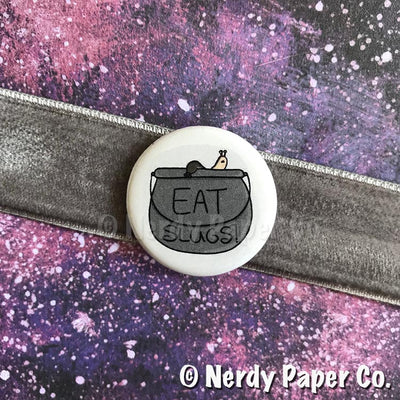 EAT SLUGS! PIN BADGE |  Wizard  | Handmade Pin Badge