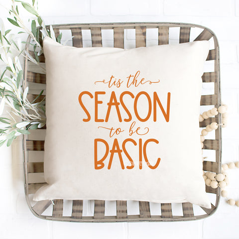 Tis The Season To Be Basic Pillow Cover
