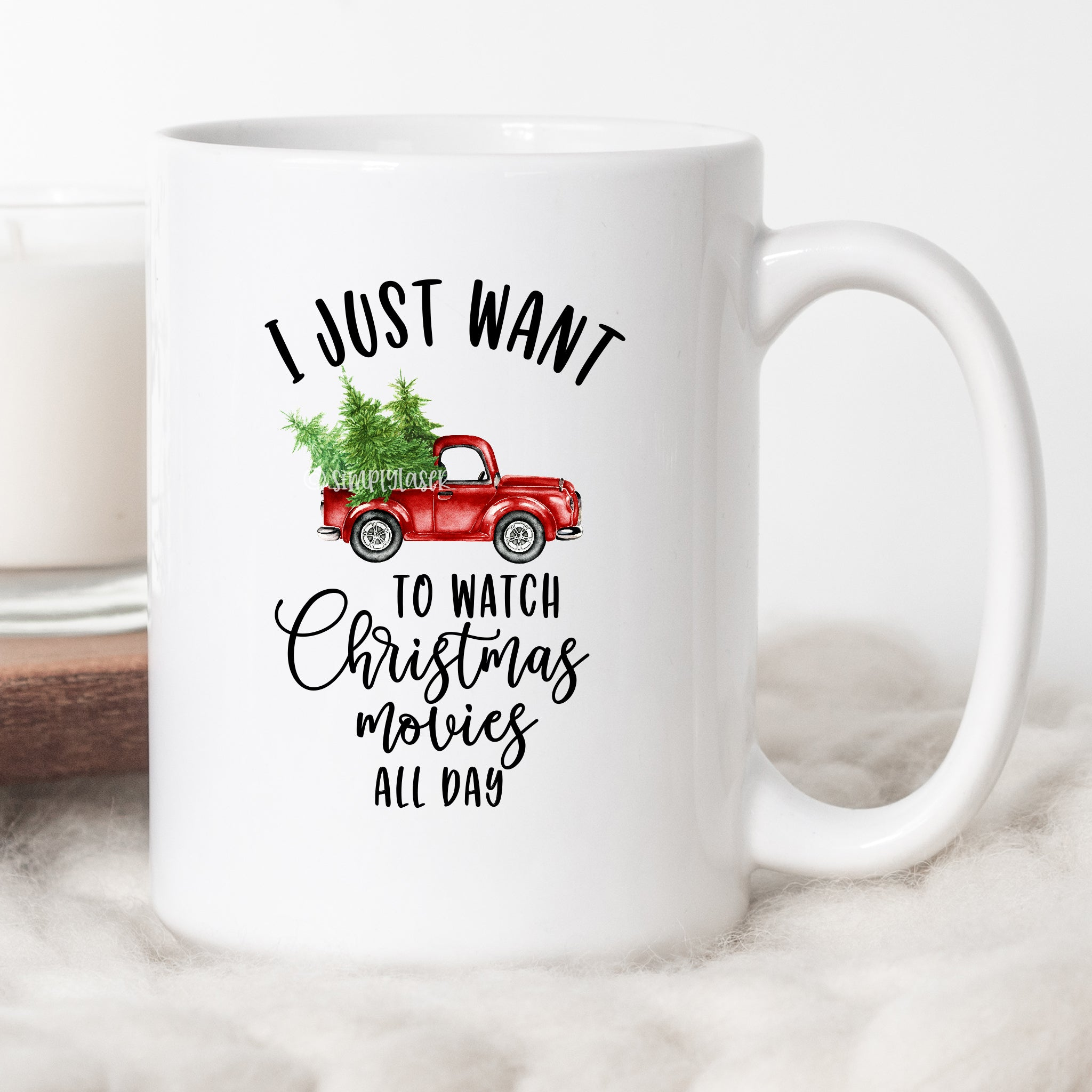 I Just Want To Watch Christmas Movies All Day Coffee Mug