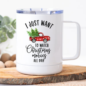 I Just Want To Watch Christmas Movies All Day Travel Mug