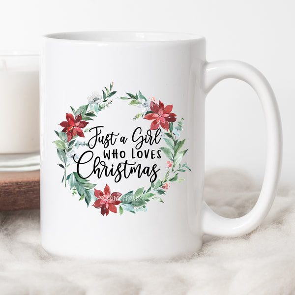 Just A Girl Who Loves Christmas Coffee Mug