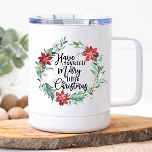 Have Yourself A Merry Little Christmas Wreath Travel Mug