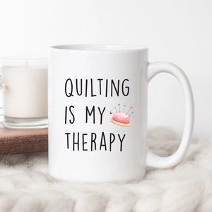 Quilting Is My Therapy Coffee Mugs