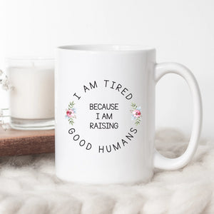 Raising Good Humans Coffee Mugs
