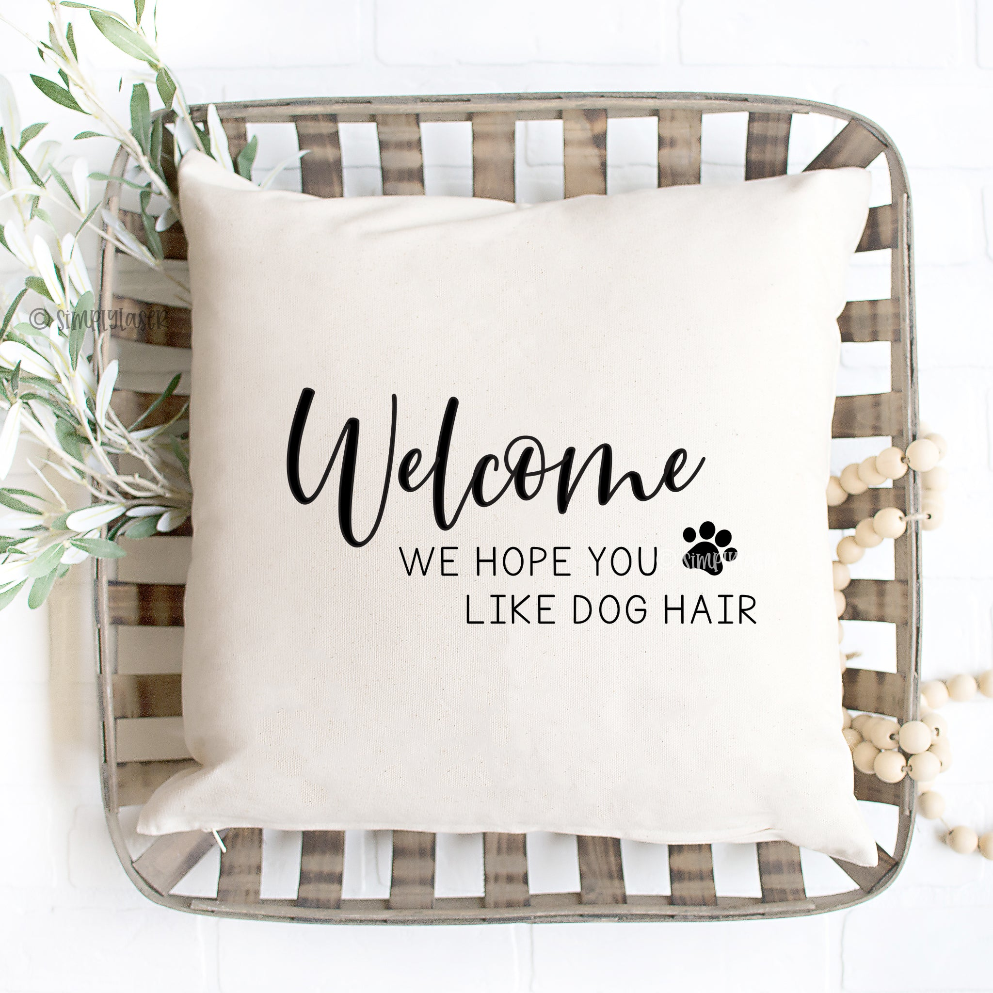 Welcome We Hope You Like Dog Hair Pillow Cover