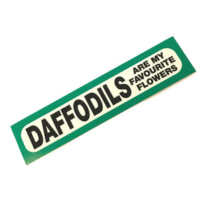 Daffodils Are My Favourite Wales Car Bumper Sticker