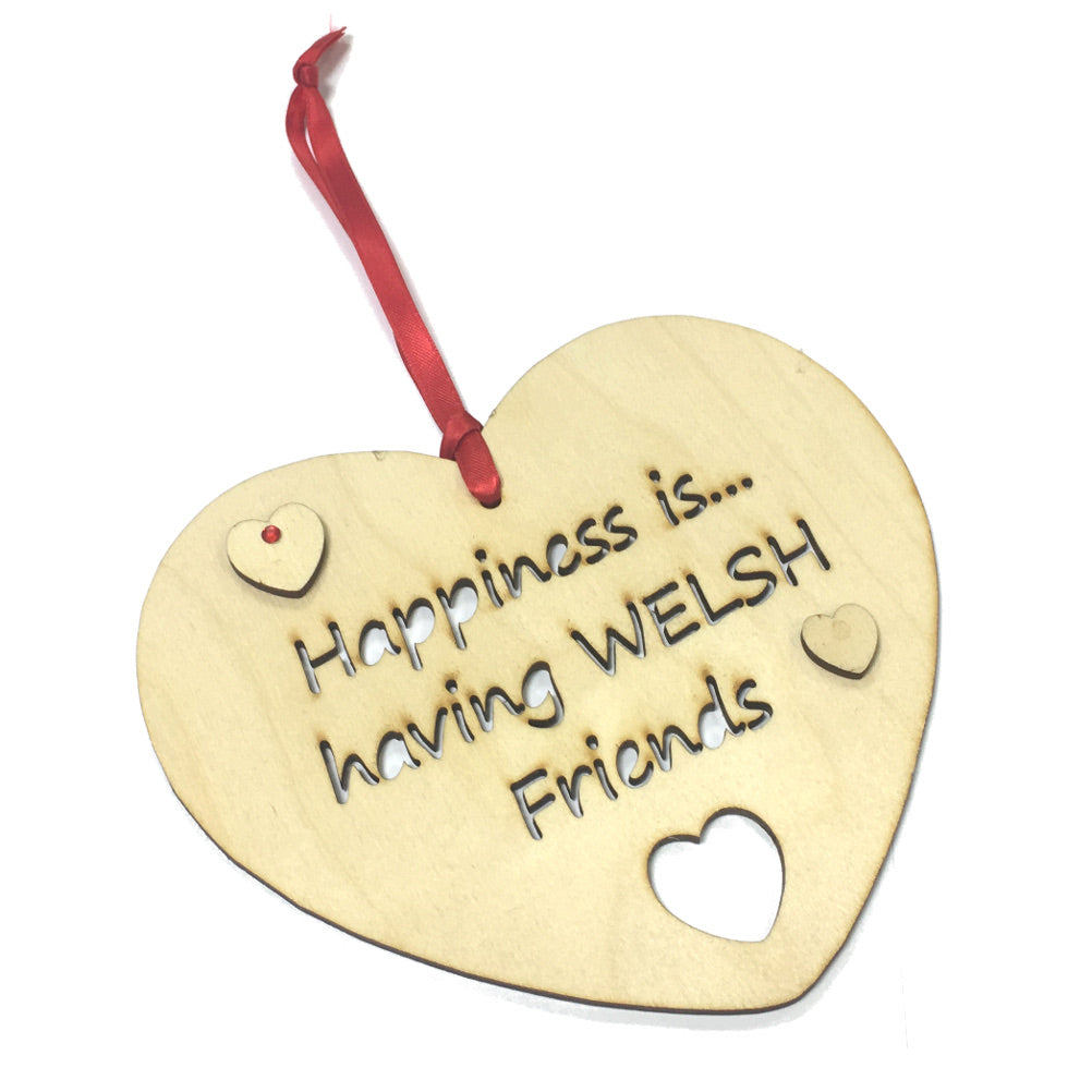 Happiness is Welsh Friends 160mm Laser Cut Heart Hanging Plaque