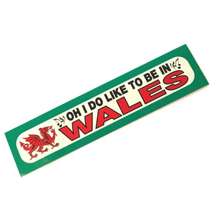I Do Like To Be In Wales Car Bumper Sticker
