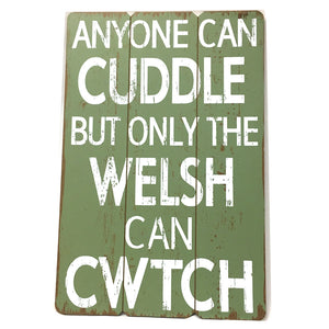 Only Welsh Cwtch Large Planked Style Sign green