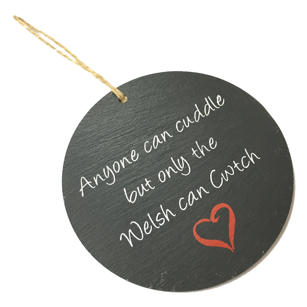 Only the Welsh Can Cwtch Welsh Slate Hanging Plaque
