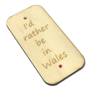 Rather Be In Wales Laser Etched Fridge Magnet