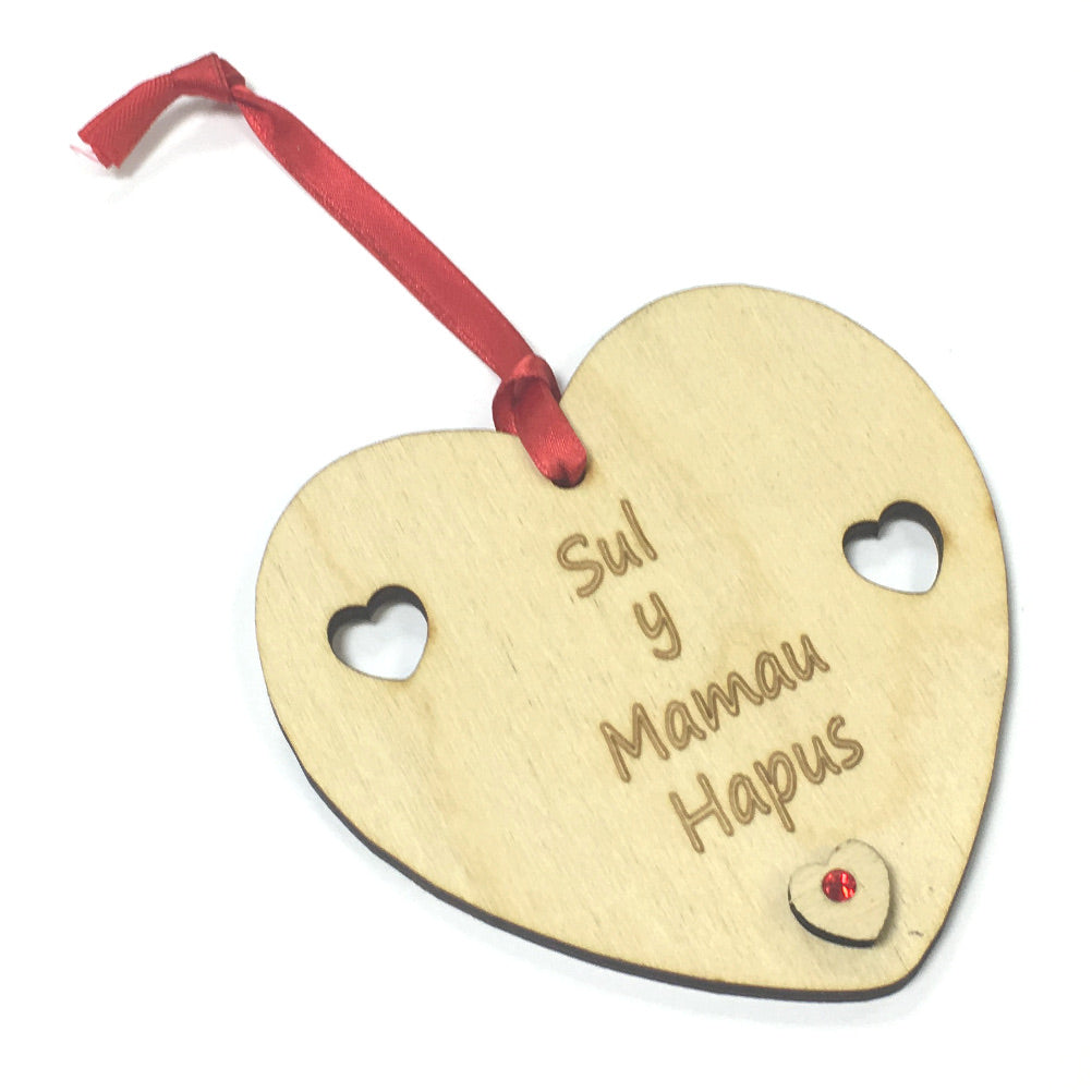 Sul y Mamau Hapus (Happy Mother's Day) Laser Etched Heart-Shaped Hanging Plaque