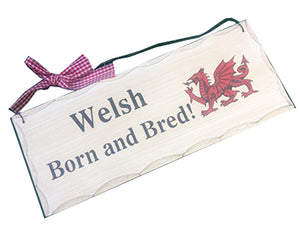 'Welsh Born & Bred' Contemporary Shabby Chic Sign [AliG]
