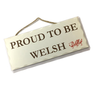 Wales Decorative Sign PROUD TO BE WELSH [wg548]