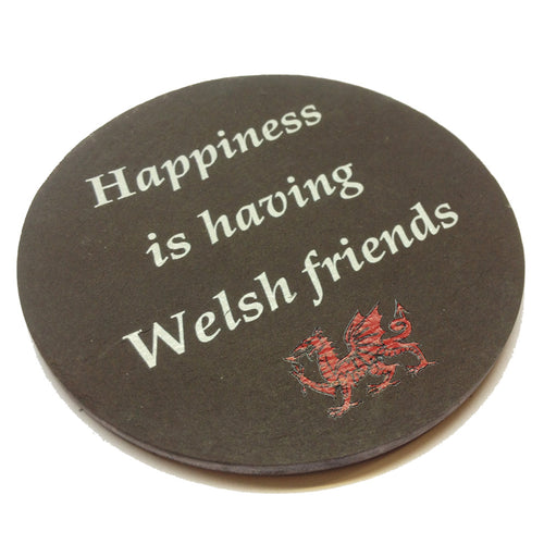 Happiness is Having Welsh Friends Welsh Slate Coaster [ws60]