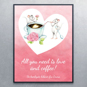 Plakat All you need is love and coffee