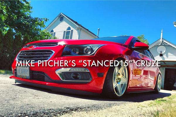 "Mike Pitcher's ""Stanced15"" Cruze"