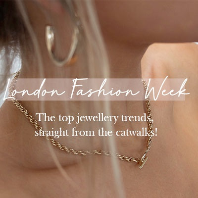London Fashion Week- Jewellery trends, straight from the catwalk!