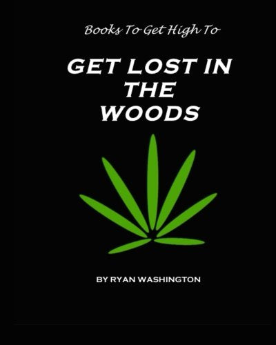Books To Get High To: Get Lost In The Woods