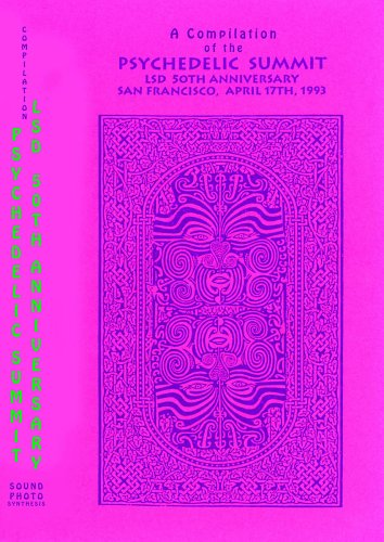 50th Anniversary of LSD: Psychedelic Summit Compilation