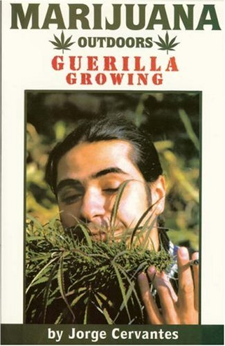 Marijuana Outdoors : Guerilla Growing