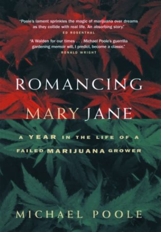 Romancing Mary Jane: A Year in the Life of a Failed Marijuana Grower