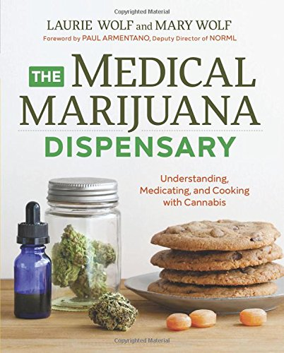 The Medical Marijuana Dispensary: Understanding, Medicating, and Cooking with Cannabis