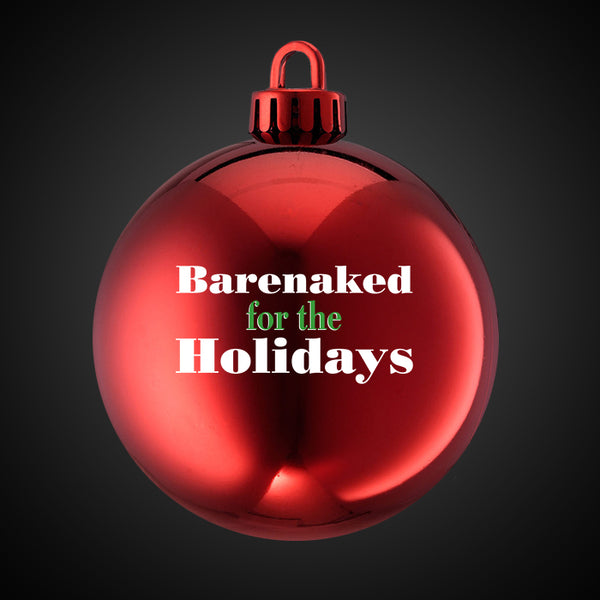 BARENAKED FOR THE HOLIDAYS RED ORNAMENT
