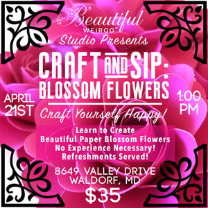 CRAFT and SIP: BLOSSOM FLOWERS EVENT