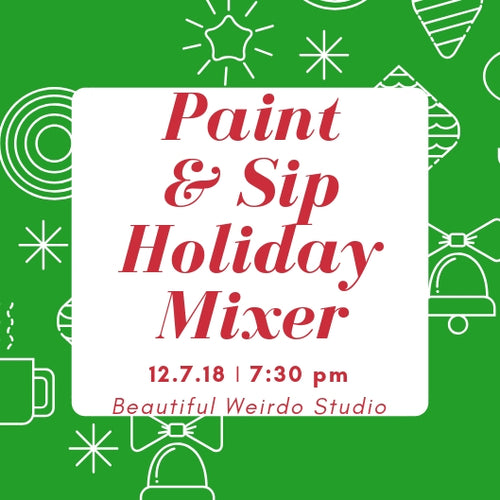 HOLIDAY MIXER: PAINT & SIP EVENT (PRIVATE)