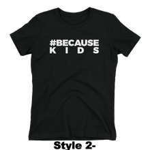 #BecauseKids