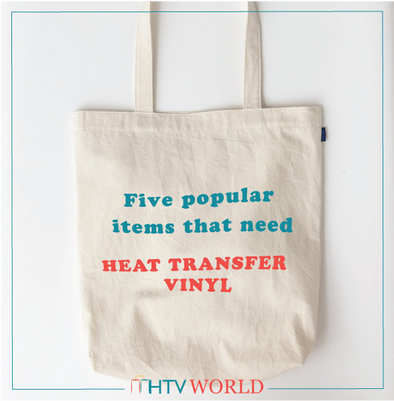 Five Popular Items that Need Heat Transfer Vinyl