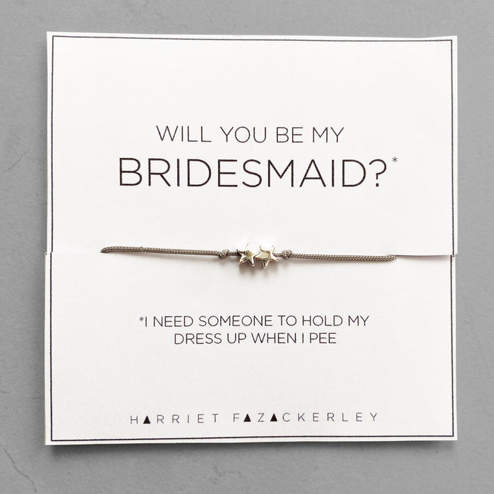 Will you be my bridesmaid? (I need someone to hold my dress up when I pee)