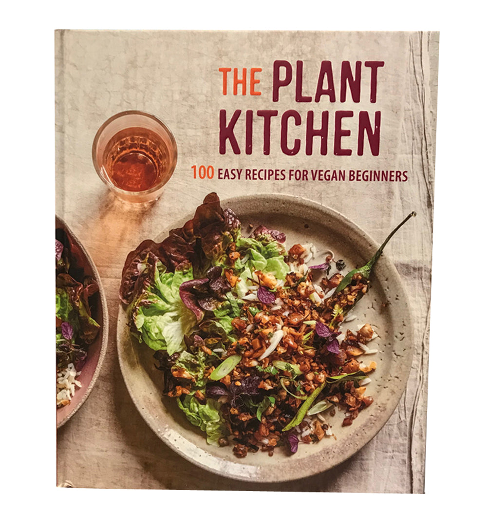 The Plant Kitchen: 100 Easy Recipes for Vegan Beginners